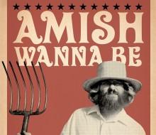 Amish wanna be